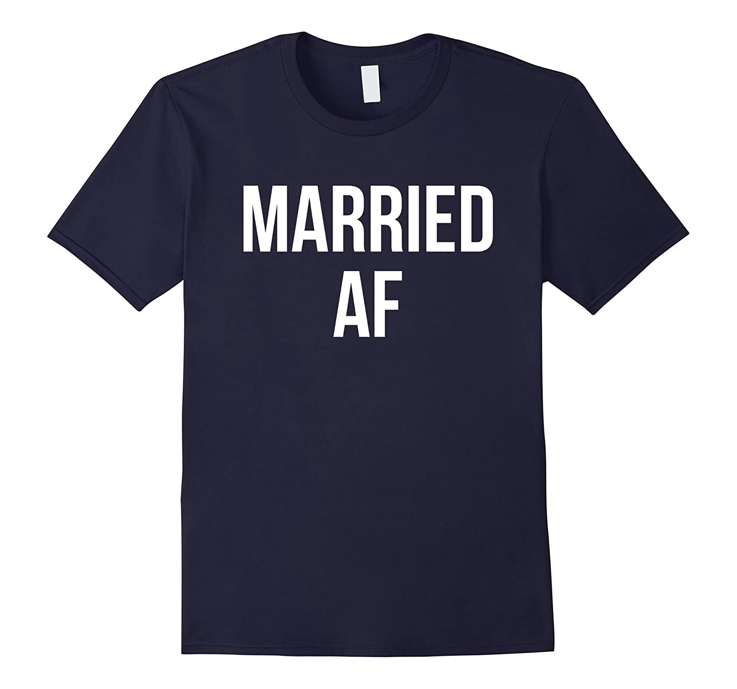 Married AF Funny T-Shirt For New Married Couple.-BN