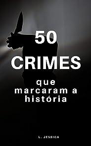 50 Crimes Que Marcaram A História