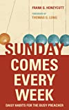 Sunday Comes Every Week: Daily Habits for the Busy
