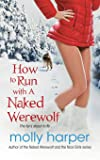 How to Run with a Naked Werewolf (3) (Naked Werewolf Series)