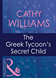 The Greek Tycoon's Secret Child (Mills & Boon Modern) (The Greek Tycoons, Book 9)