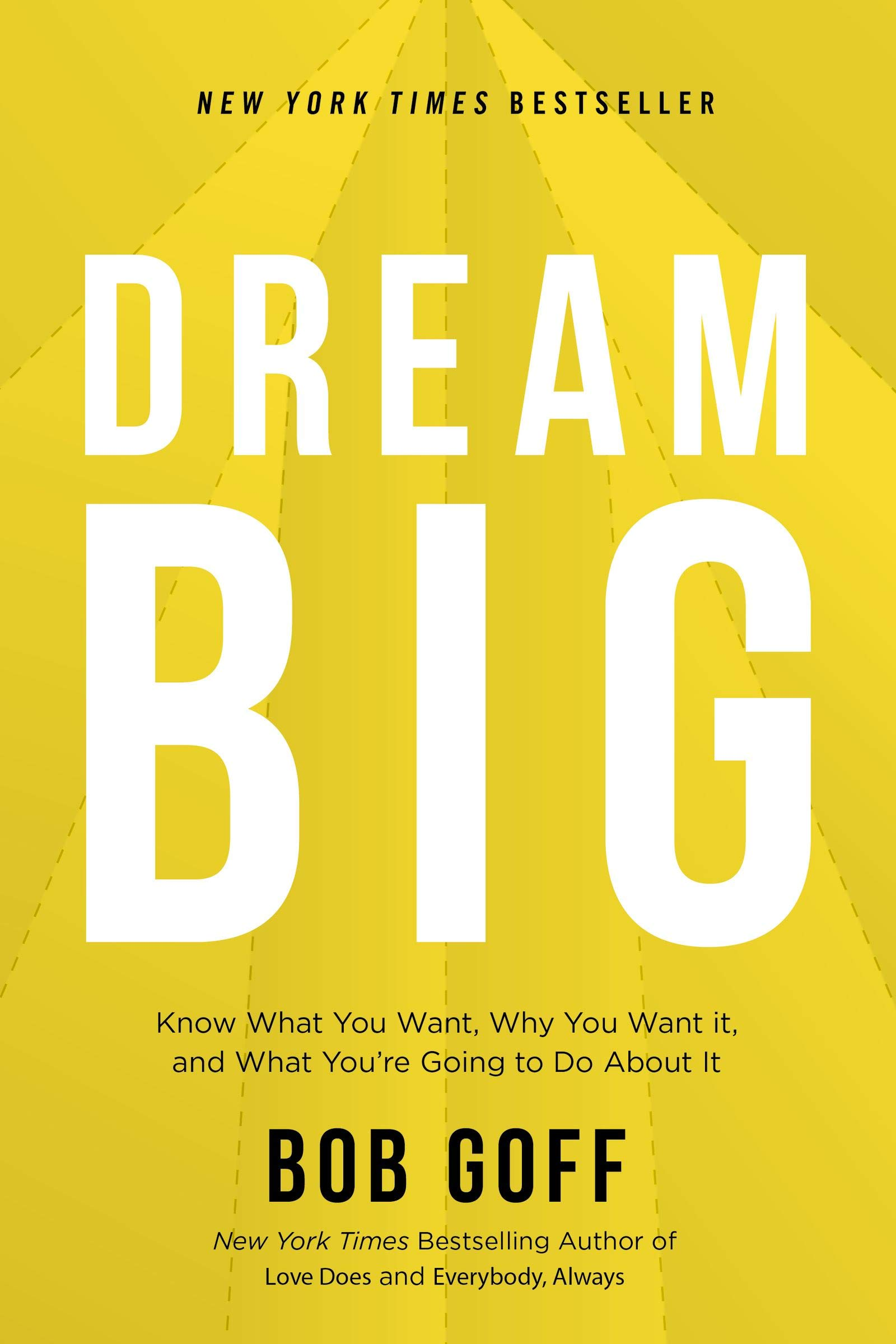Dream Big Know What You Want, Why You Want It, and What You're ...