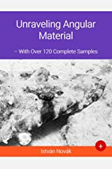 Unraveling Angular Material (With Over 120+ Complete Samples): The book to learn Angular Material from (Unraveling Series 6) Kindle Edition