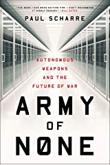 Army of None: Autonomous Weapons and the Future of War Paperback