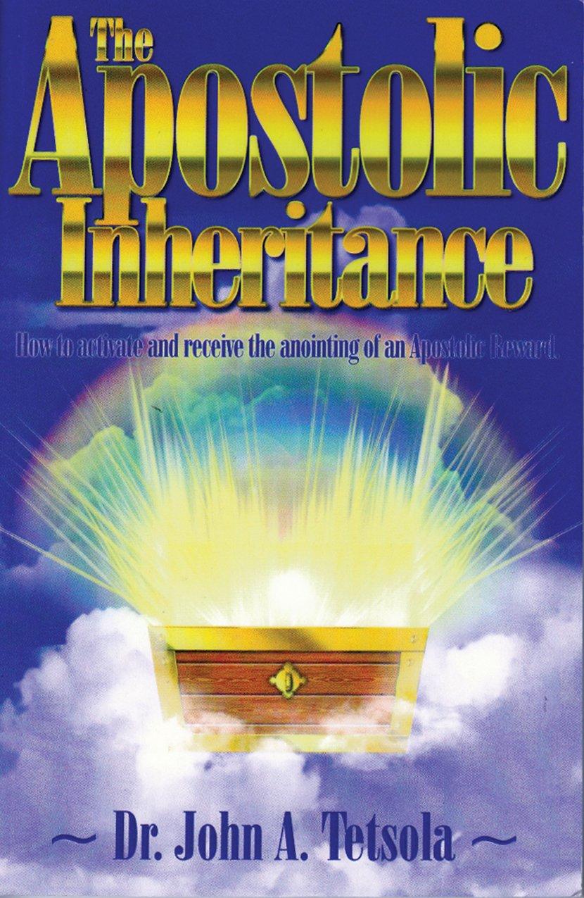 The Apostolic Inheritance: Dr  John A  Tetsola