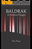 Baldrak: A profecia dragão