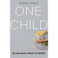 One Child: Do We Have a Right to More? (English Edition)