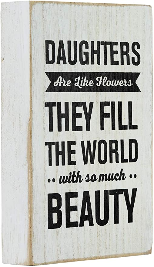 Mojo Blocks Wood Sign with Daughter Quote, Daughters are Like Flowers .4 x  6 inch