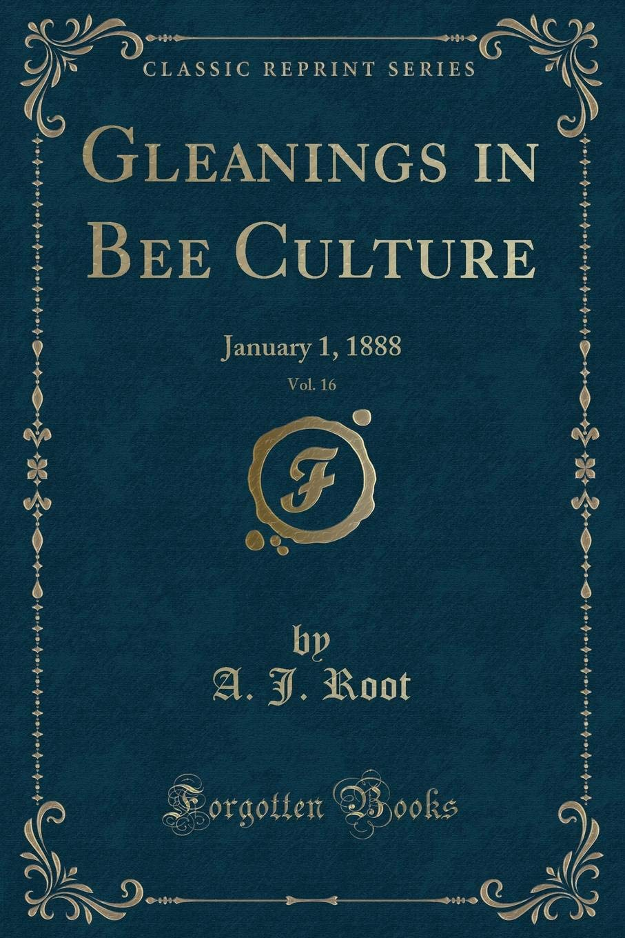Download Gleanings in Bee Culture, Vol. 16: January 1, 1888 (Classic Reprint) ebook