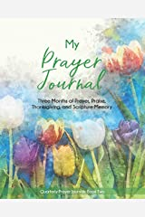 My Prayer Journal (Book Two): Three Months of Prayer, Praise, Thanksgiving, and Scripture Memory (Quarterly Prayer Journals) Paperback