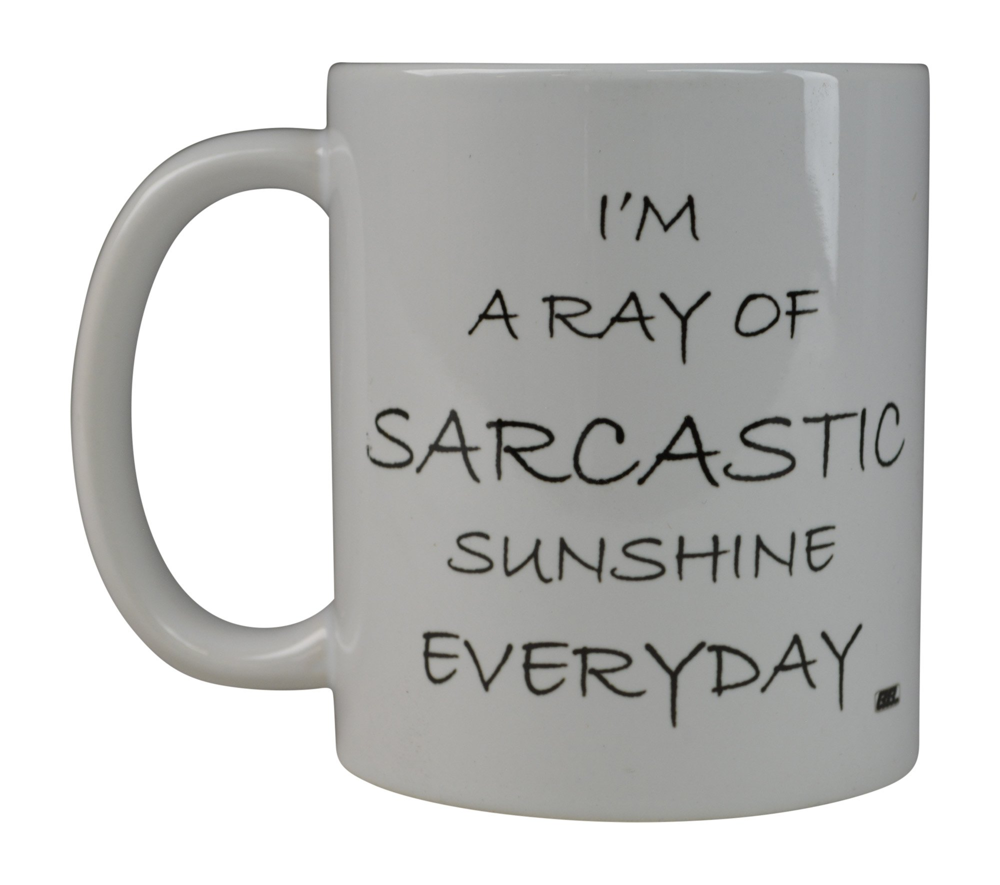 Rogue River Funny Coffee Mug I'M A Ray Of Sarcastic Sunshine Everyday Novelty Cup Great Gift Idea For Office Party Employee Boss Coworkers (Sarcastic)