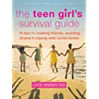 The Teen Girl's Survival Guide: Ten Tips for Making Friends, Avoiding Drama, and Coping with Social Stress (The Instant Help
