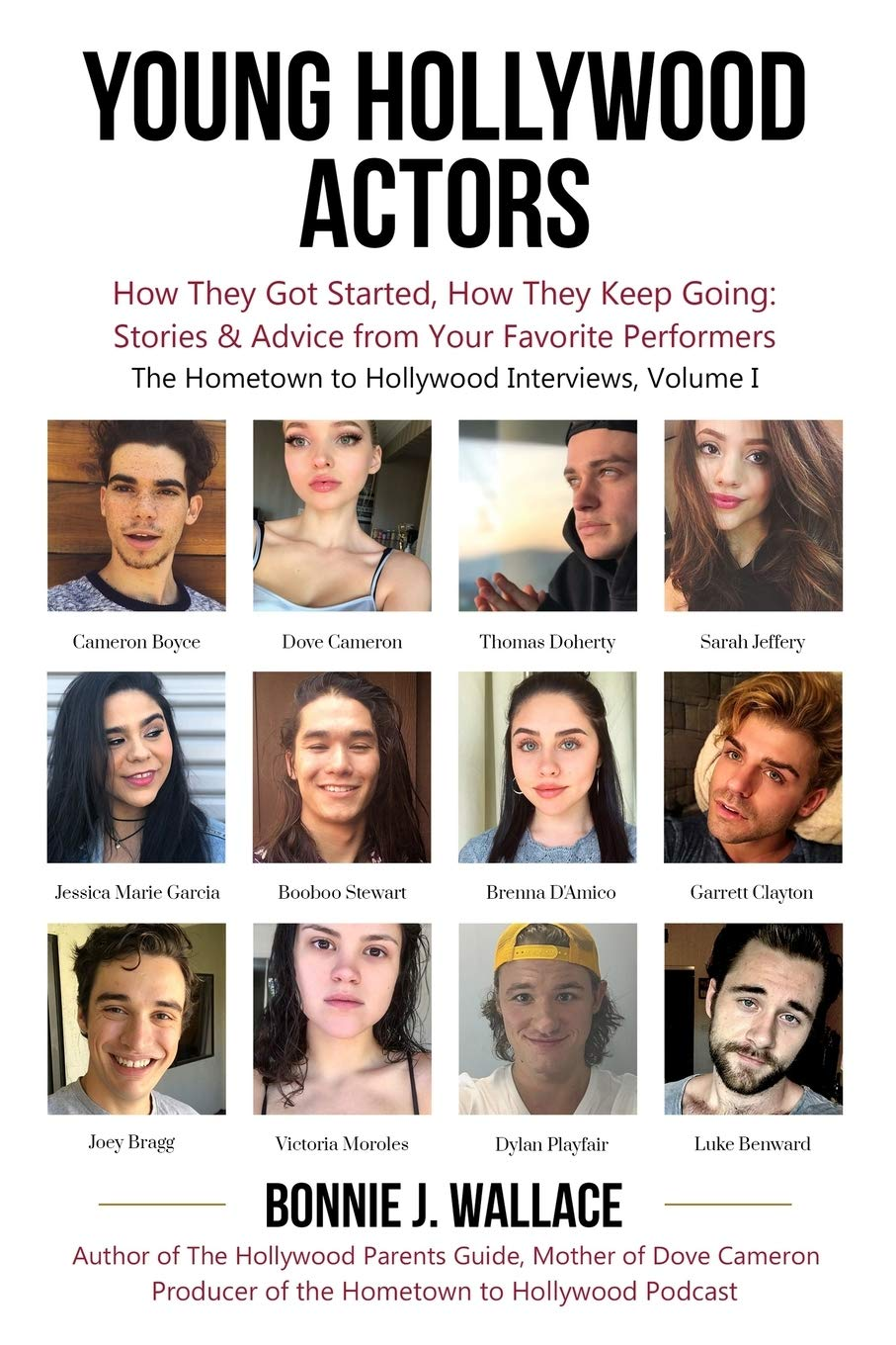 Young Hollywood Actors: How They Got Started, How They Keep Going: Stories and Advice from Your Favorite Performers (The Hometown to Hollywood Interviews)