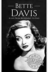 Bette Davis: A Life from Beginning to End (Biographies of Actors) Kindle Edition