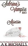 Sabrina's Vampire, Book 2 (A Paranormal Romance): Assassin
