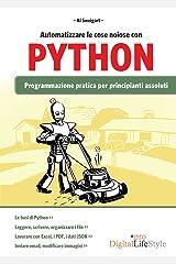 Automatizzare le cose noiose con Python: Programmazione pratica per principianti assoluti (Italian Edition) Kindle Edition