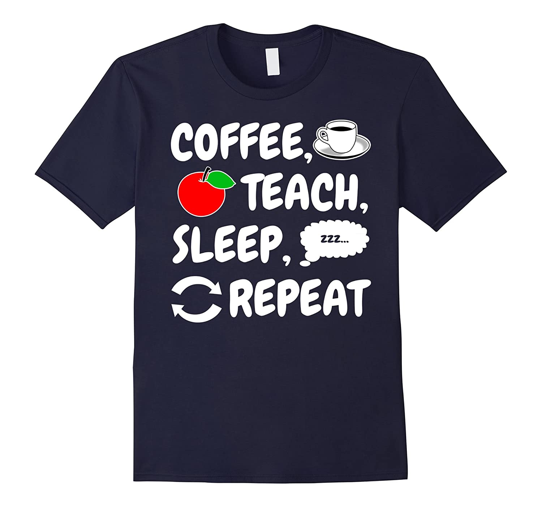 Coffee Teach Sleep Repeat T-shirt - Coffee Teacher Shirt-Vaci