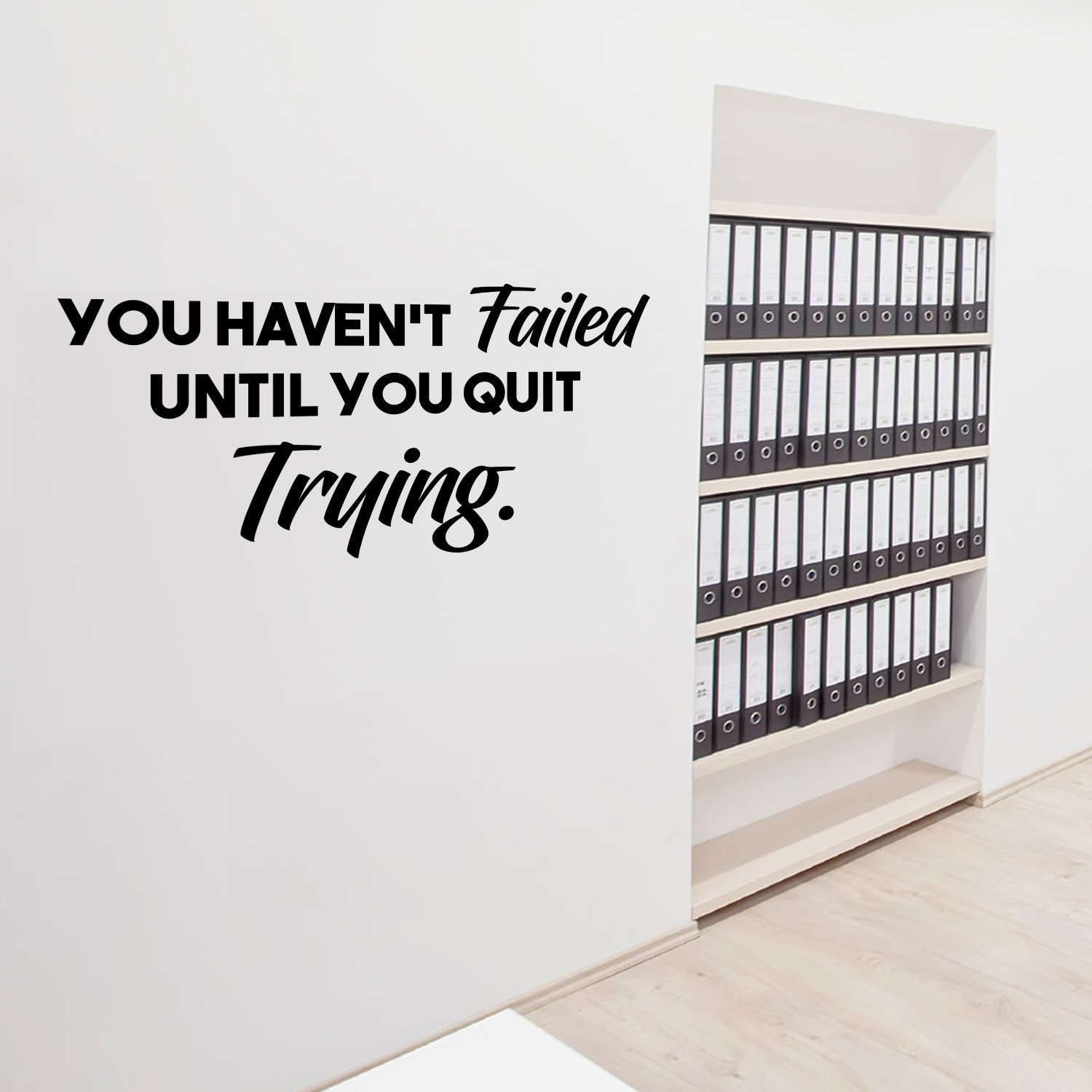 Wall Art Vinyl Decal - You Haven't Failed Until You Quit Trying - Inspirational Life Quote - 14'' x 28'' Home Decor Motivational Gym Fitness Work Office Sayings - Removable Sticker Decals