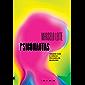 Psiconautas: Viagens com a ciência psicodélica brasileira