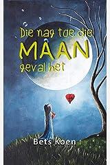 Die nag toe die Maan geval het (Afrikaans Edition) Kindle Edition