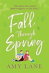 Fall Through Spring (Winter Ball) Kindle Edition