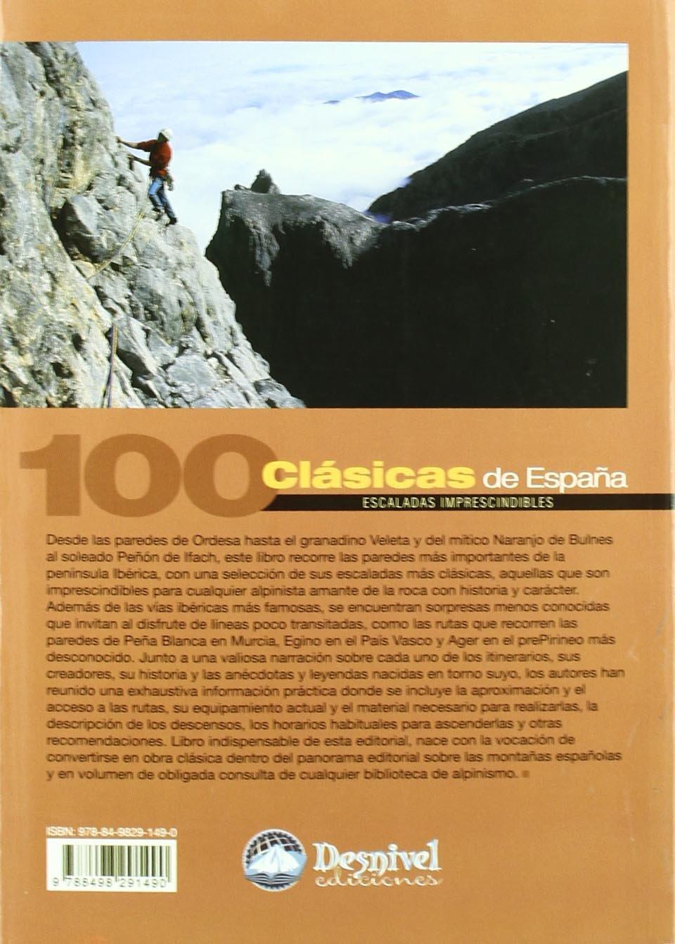 100 clásicas de españa. Escaladas imprescindibles Grandes ...