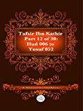 The Quran With Tafsir Ibn Kathir Part 12 of 30: Hud 006 To Yusuf 052