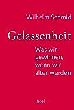 Gelassenheit: Was wir gewinnen, wenn wir älter werden (German Edition)