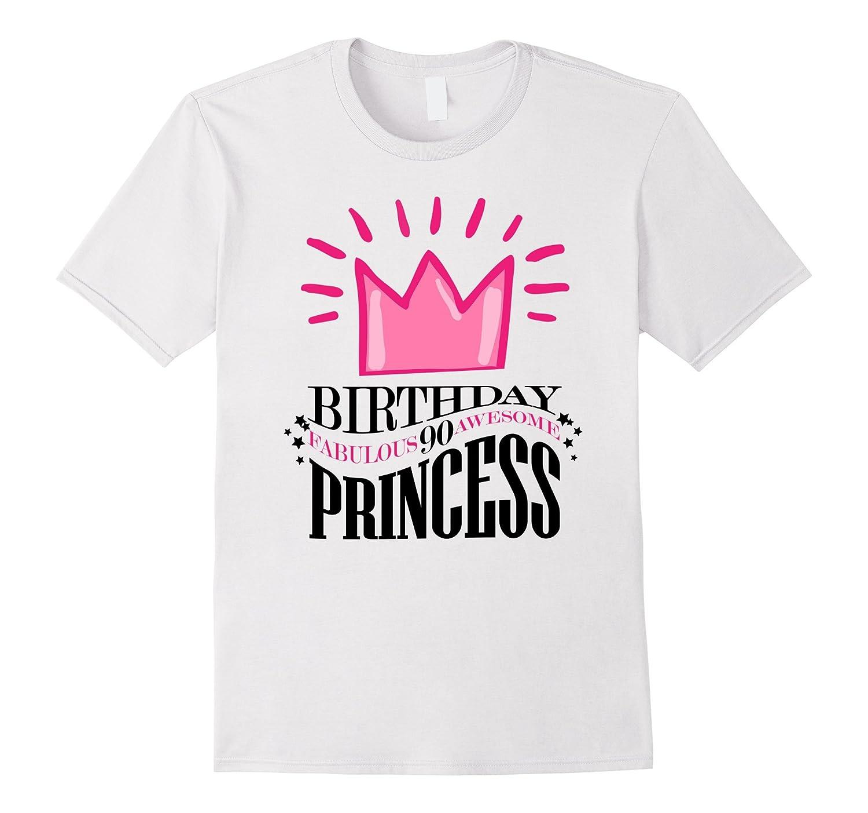 Birthday Princess 90 Shirt Fabulous Awesome 90th Pink Crown-Art