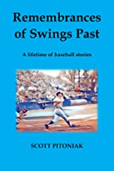 Remembrances of Swings Past: A Lifetime of Baseball Stories (Sports history) Kindle Edition