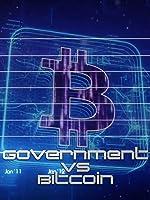 Government vs Bitcoin