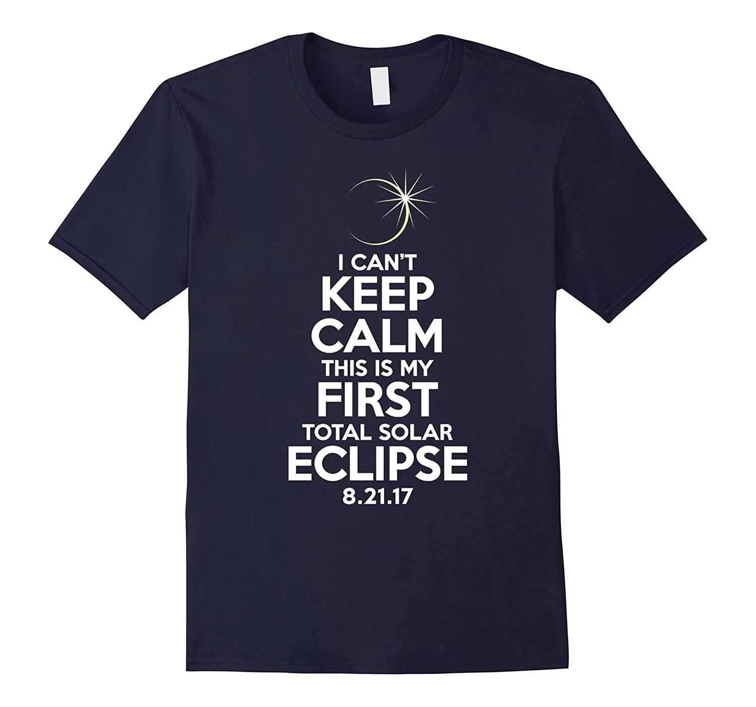 I Can't Keep Calm It's My First Total Solar Eclipse T-Shirt-BN