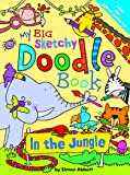 My Big Sketchy Doodle Book: In the Jungle