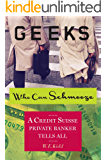 Geeks Who Can Schmooze: A Credit Suisse Private Banker Tells All (Investment Memoir)