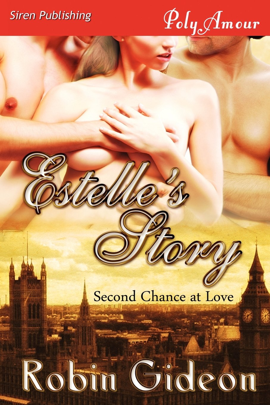 Estelle's Story [Second Chance at Love 1] (Siren Publishing Polyamour)  (Second Chance at Love, Siren Publishing Polyamour) Paperback – December  18, 2012
