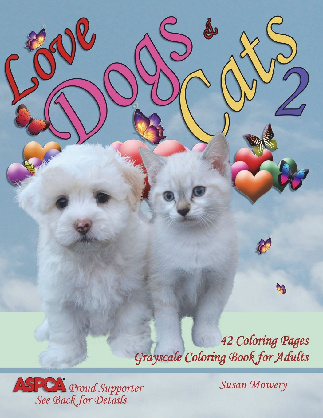 Amazon Com Love Dogs Cats 2 Grayscale Coloring Book For Adults 42 Grayscale Coloring Pages Of Dogs Cats Puppies And Kittens 9781721973125 Mowery Susan Books