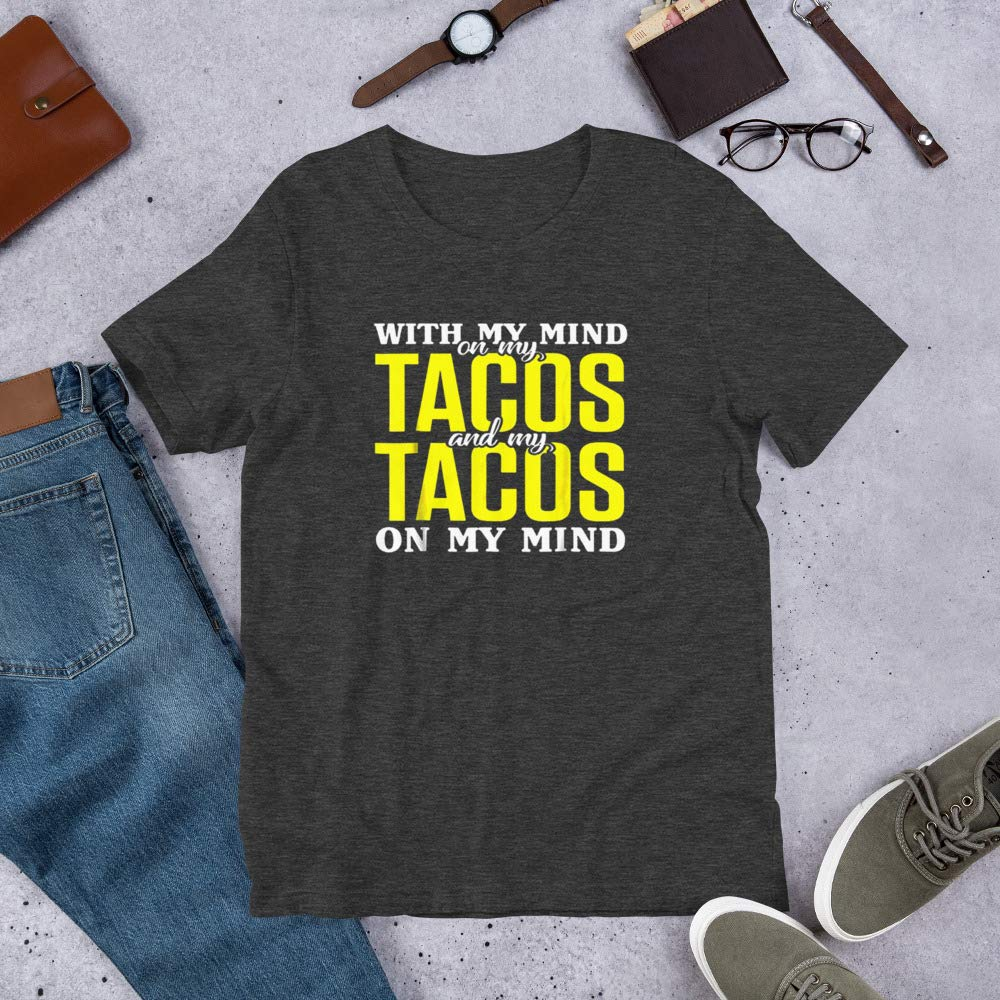 with My Mind On My Tacos and My Tacos on My Mind Pullover Hoodie for Holiday Shirt Unisex T-Shirt Sweatshirt