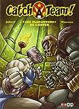 Catch a team !, Tome 4 : Les gladiateurs de l'enfer