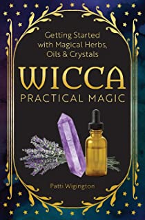Daily spellbook for the good witch quick simple and practical wicca practical magic getting started with magical herbs oils and crystals fandeluxe Image collections