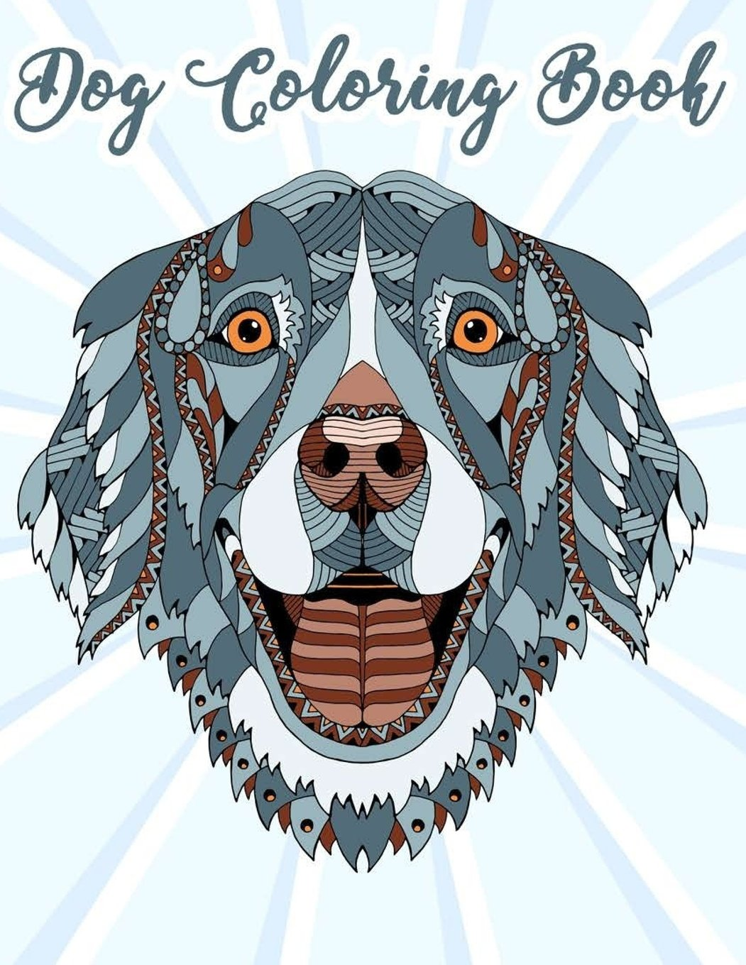 Dog Coloring Book: Coloring Pages for Teenagers, Tweens ...