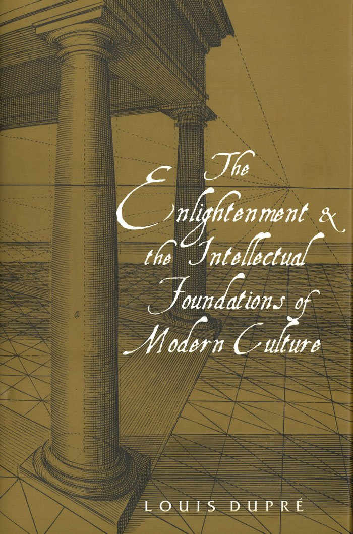 The Enlightenment And The Intellectual Foundations Of Modern Culture  English Edition