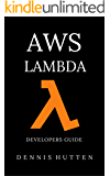 AWS: Developers Guide to AWS Lambda The Ultimate Beginners Guide (English Edition)