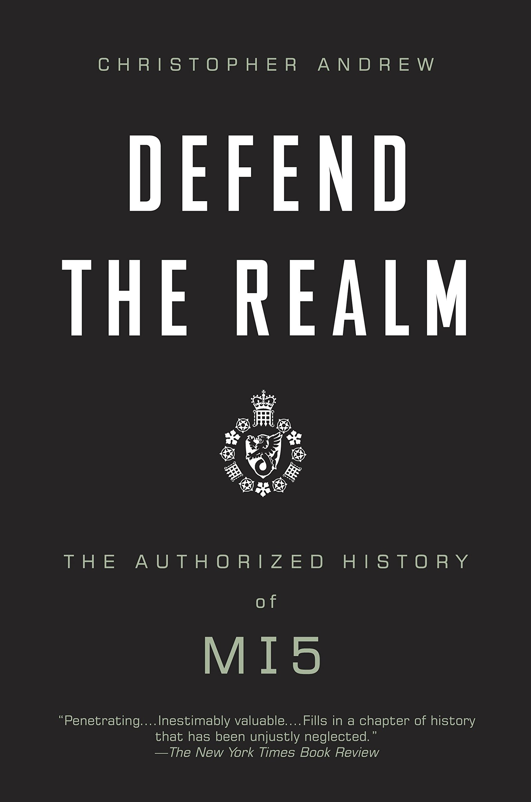 Defend the Realm: The Authorized History of MI5 PDF