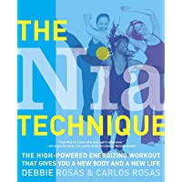 The Nia Technique: The High-Powered Energizing Workout that Gives You a New Body...