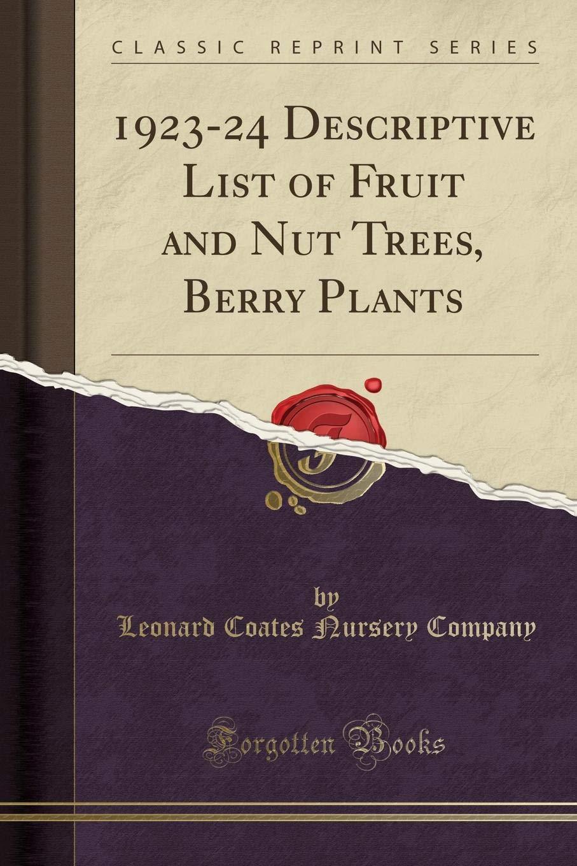 Read Online 1923-24 Descriptive List of Fruit and Nut Trees, Berry Plants (Classic Reprint) pdf epub