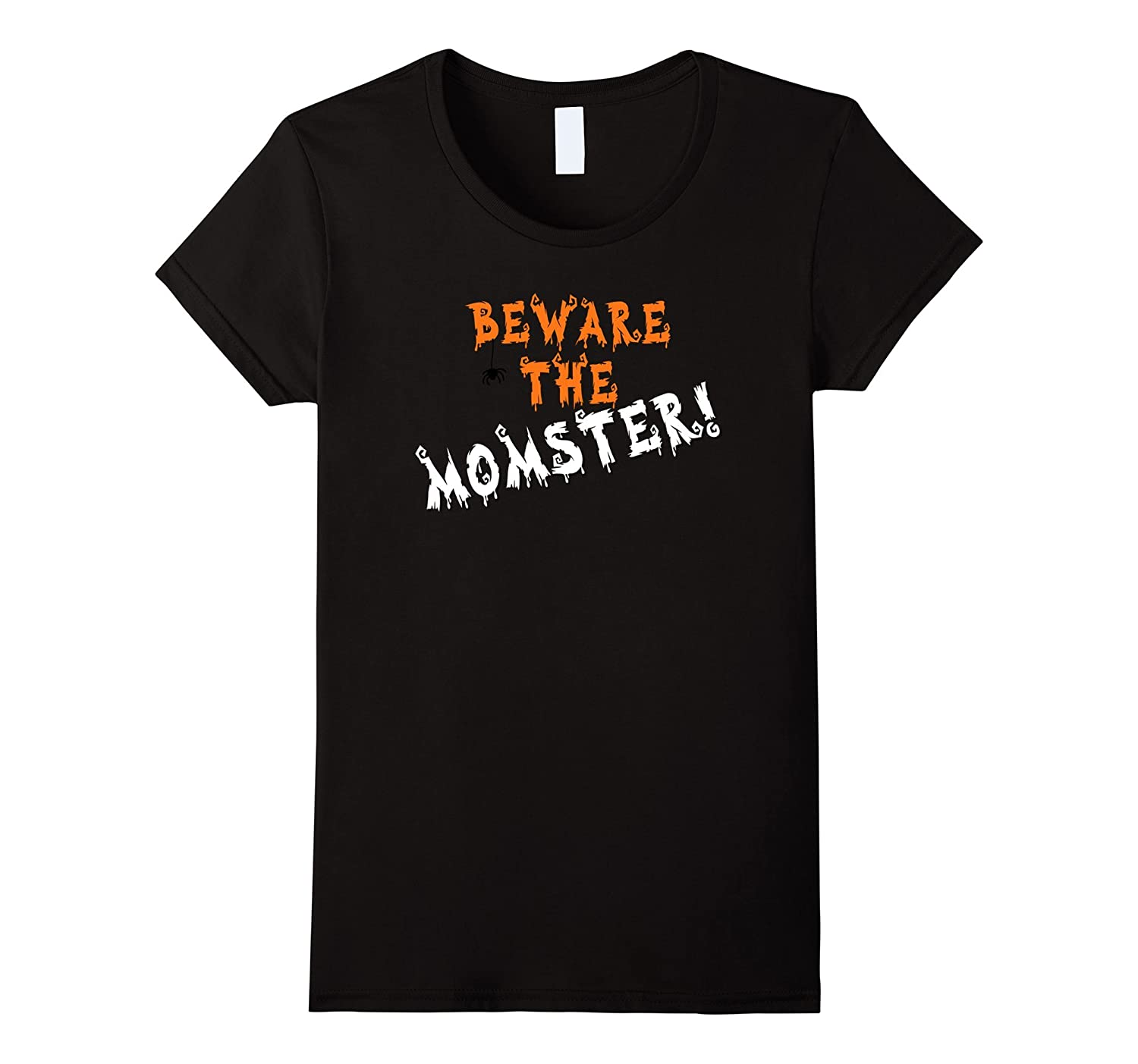 Womens Beware The Momster Scary Funny Mom Halloween Costume T-Shirt-FL