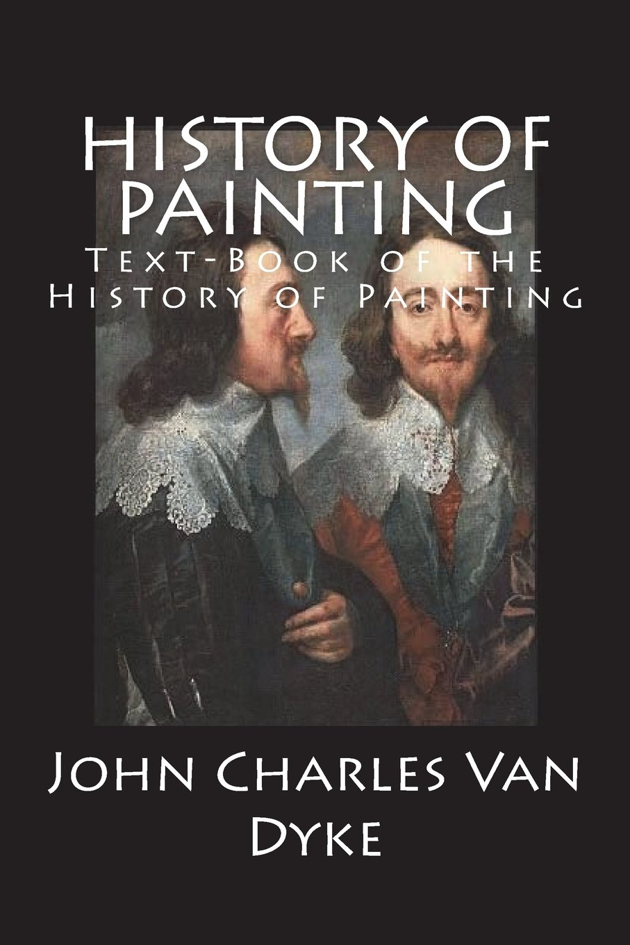 Read Online History of Painting: Text-Book of the History of Painting ebook