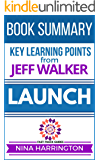 Summary and Analysis of the Jeff Walker Book:LAUNCH (Fast-Track Guides Book 7)