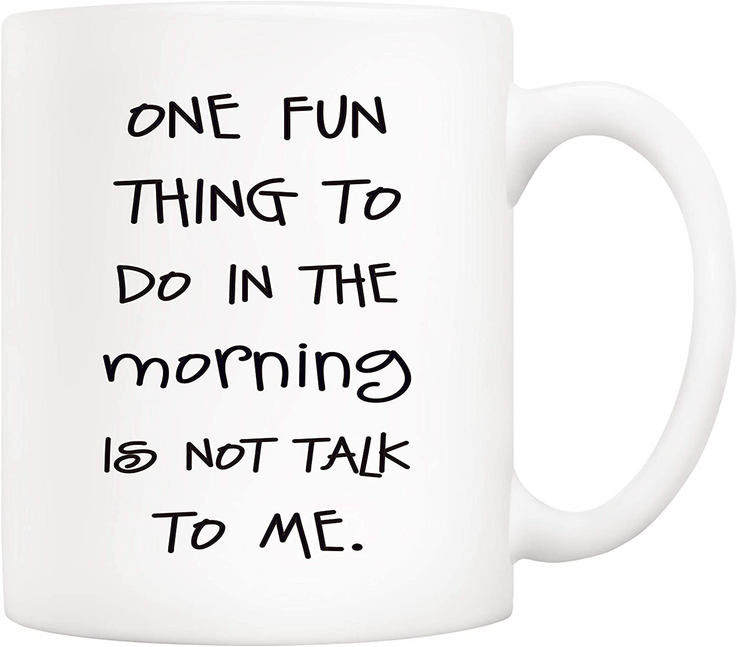 5Aup Funny Quote Coffee Mug, One Fun Thing To Do In The Morning Is Not Talk To Me Cups 11 Oz, Great Cute Office Gift for Friend Men Women