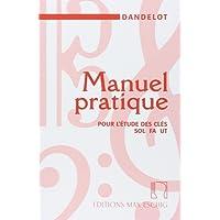 Manuel pratique pour l'étude des clefs Sol-Fa-Ut - Education Musicale